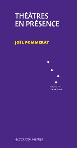 Théâtres en présence par Joël Pommerat