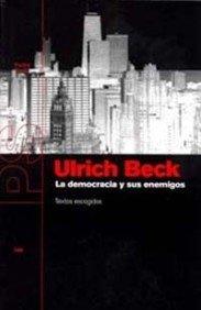 La Democracia Y Sus Enemigos: Textos Escogidos