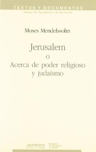 Jerusalem O Acerca De Poder Religioso Y Judaísmo por Moses Mendelssohn