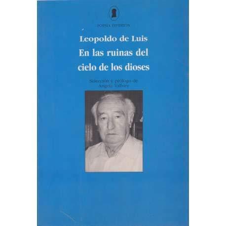 En las ruinas del cielo de los dioses: antología, 1946-1998 (Poesía Hiperión) por Leopoldo de Luis