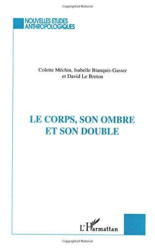 Le Corps, son ombre et son double