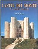 Castel del Monte. Un castello medievale