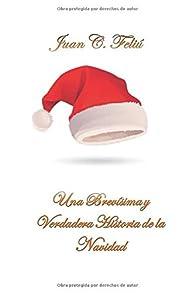 Una Brevísima y verdadera historia de la Navidad par  Juan Carlos Feliú Velázquez
