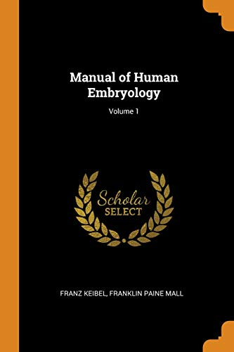 Manual of Human Embryology; Volume 1