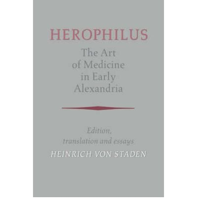 [(Herophilus: The Art of Medicine in Early Alexandria: Edition, Translation and Essays)] [Author: Herophilus] published on (February, 2004)