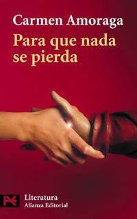 Para que nada se pierda (El Libro De Bolsillo - Literatura) por Carmen Amoraga