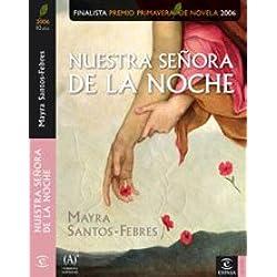 Nuestra Señora de la Noche (ESPASA NARRATIVA) Finalista Premio Primavera 2006