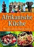 Afrikanische Küche. Die besten landestypischen Rezepte