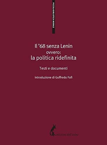 Il 68 senza Lenin: ovvero: la politica ridefinita (Italian ...
