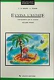 Evviva l'estate. Libro-quaderno per le vacanze. Per la Scuola media: 1
