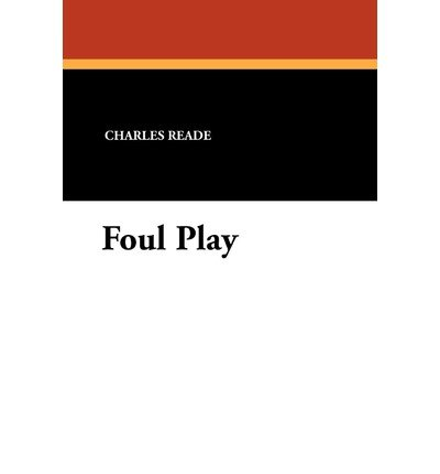 [ FOUL PLAY ] By Reade, Charles ( Author ) ( 2010 ) { Paperback }