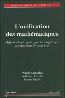 l-39-unification-des-mathmatiques-algbres-gomtriques-gomtrie-algbrique-et-philosophie-de-langlands-de-daniel-parrochia-artibano-micali-pierre-angls-6-juillet-2012