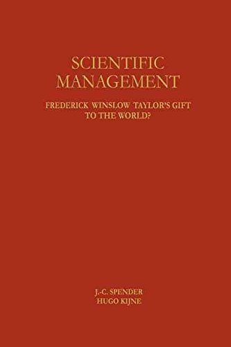 scientific-management-frederick-winslow-taylors-gift-to-the-world-edited-by-j-c-spender-published-on