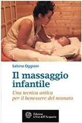 Idea Regalo - Il massaggio infantile. Una tecnica antica per il benessere del neonato