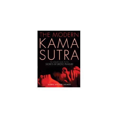 The Modern Kama Sutra: The Ultimate Guide to the Secrets of Erotic Pleasure by Kamini Thomas Kirk Thomas(2005-11-16)