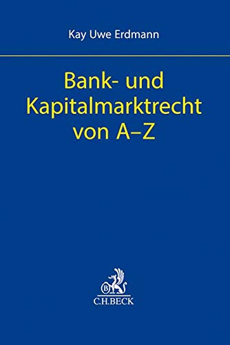 Bank- und Kapitalmarktrecht von A-Z