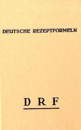 Deutsche Rezeptformeln, DRF.: Einheitliche Rezeptvorschriften. Magistralformeln nach wirtschaftlichen Grundsätzen zusammengestellt.