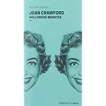 Joan Crawford : Hollywood Monster