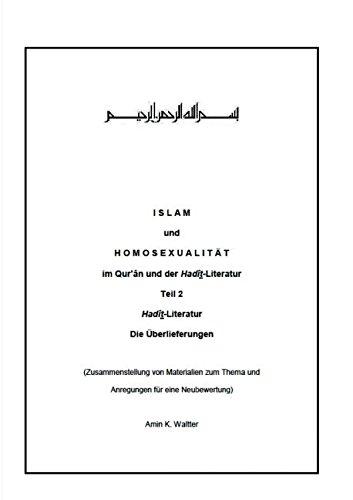 Islam und Homosexualität im Qur'ân und der Hadît-Literatur: Teil 2   Hadîth-Literatur   Die Überlieferungen