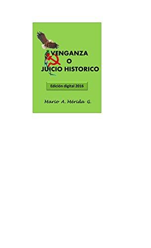 Venganza o Juicio Histórico por Mario Mérida