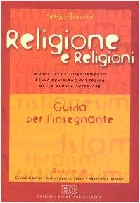 Religione e religioni. Moduli per l'insegnamento della religione cattolica nella scuola superiore. Guida per l'insegnante. Con poster