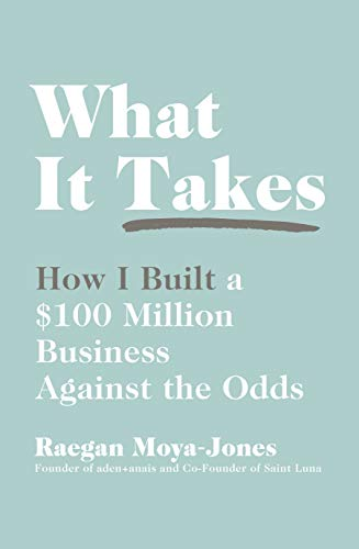 What It Takes: How I Built a $100 Million Business Against the Odds (English Edition)