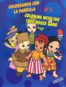 The Tree House Gang: Coloring with the Tree House Gang # 3[bilingual] (SerieLA Pandilla/the Treehouse Gang Series, 3) por Joergina Campdepadros