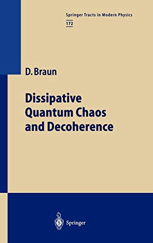 Dissipative Quantum Chaos and Decoherence (Springer Tracts in Modern Physics, Band 172)