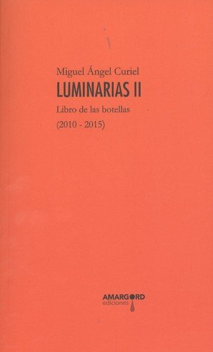 Luminarias II : libro de las botellas, 2010-2015 por Miguel Ángel Curiel Núñez