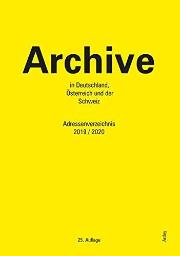 Archive in Deutschland, Österreich und der Schweiz: Adressenverzeichnis 2019/2020