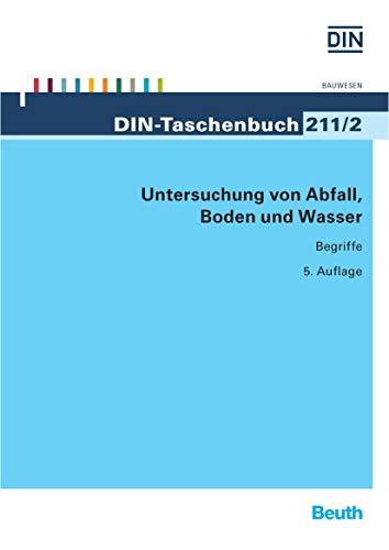 Untersuchung von Abfall, Boden und Wasser: Begriffe (DIN-Taschenbuch)
