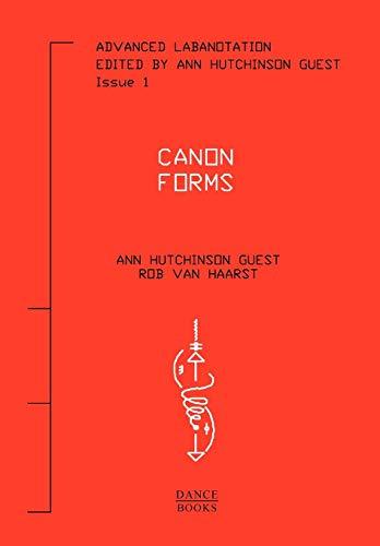 Advanced Labanotation, Issue 1: Canon Forms por Ann Hutchinson Guest
