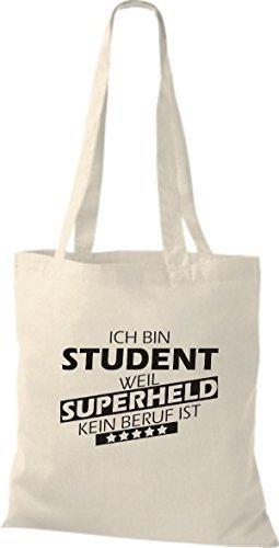 shirtstown Borsa di stoffa SONO Student, WEIL supereroe NESSUN lavoro è Naturale