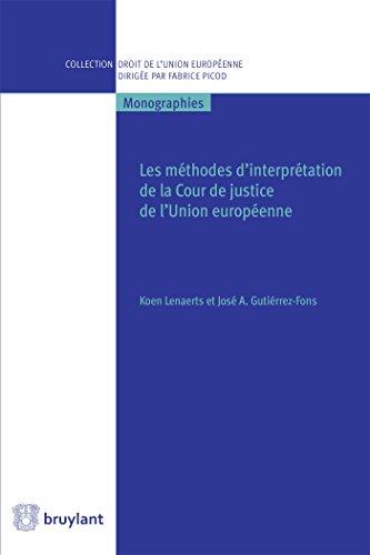 Les méthodes d'interprétation de la Cour de justice de l'Union européenne par José A. Gutierrez-Fons