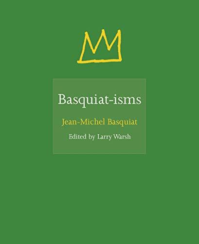 Basquiat-isms - Michel Jean Basquiat Kunst