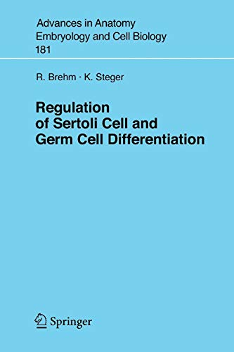 Regulation of Sertoli Cell and Germ Cell Differentiation (Advances in Anatomy, Embryology and Cell Biology (181), Band 181)