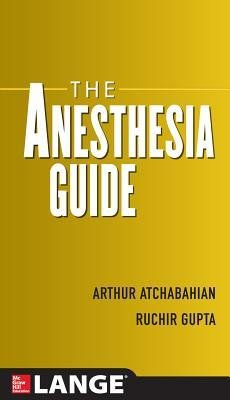 [(The Anesthesia Guide)] [Author: Arthur Atchabahian] published on (April, 2013)