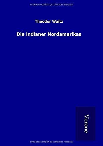 Die Indianer Nordamerikas by Theodor Waitz (2016-05-20)