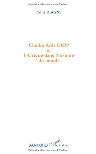 Cheikh anta diop et l'afrique dans l'histoire du monde