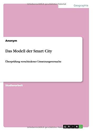 Das Modell der Smart City: Überprüfung verschiedener Umsetzungsversuche