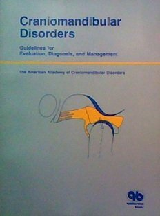 Craniomandibular Disorders: Guidelines for Evaluation, Diagnosis, and Management