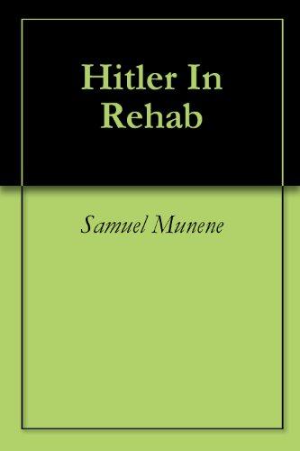 Hitler In Rehab (English Edition) -