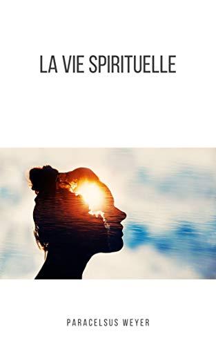 Couverture du livre La Vie Spirituelle (Hygiène Spirituelle t. 4)