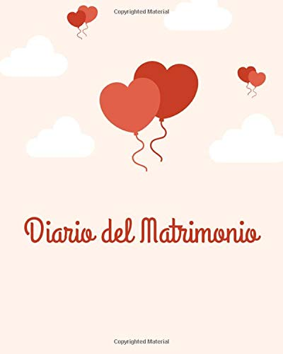 Diario del Matrimonio - Wedding Planner in italiano, agenda della sposa con le cose da fare e il diario settimana per settimana. 100 pagine 20,32 x 25: Agenda delle Nozze