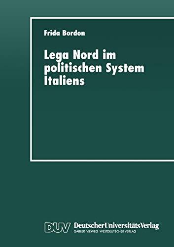 Lega Nord im politischen System Italiens: Produkt Und Profiteur Der Krise (Duv Sozialwissenschaft) (German Edition)