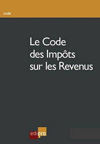 Code des impôts sur les revenus, 9ème Ed.