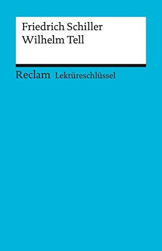 Friedrich Schiller: Wilhelm Tell. Lektüreschlüssel