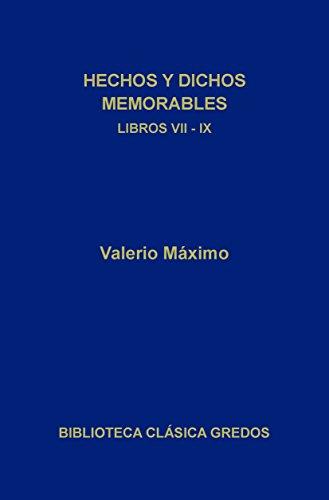 Hechos y dichos memorables. Libros VII-IX. Epítomes. (Biblioteca Clásica Gredos nº 312) por Valerio Máximo