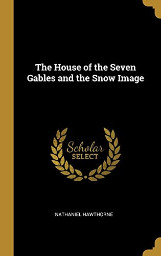 The House of the Seven Gables and the Snow Image