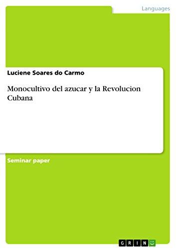 Monocultivo del azucar y la Revolucion Cubana